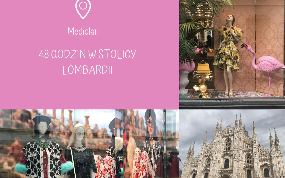 Przeczytaj: Mediolan - 48 godzin w stolicy Lombardii